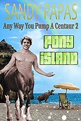 Any Way You Pump A Centaur 2: Pony Island: hot wife swinging centaur mfm