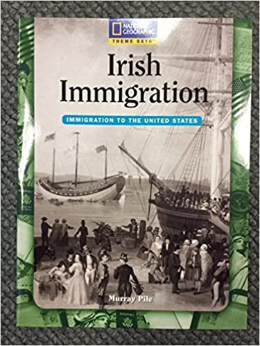 Irish Immigration (National Geographic Theme Sets) [1/1/2005] Murray Pile