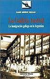 LA Galicia Austral: LA Inmigracion Gallega En LA Argentina (Coleccion la Argentina Plural) (Spanish Edition)