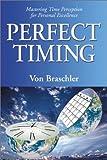 Perfect Timing, Von Braschler, 0738702129