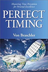 Perfect Timing: Mastering Time Perception for Personal Excellence