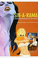 Sin-A-Rama: Sleaze Sex Paperbacks of the Sixties Hardcover