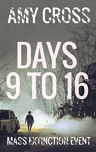 Days 9 to 16 (Mass Extinction Event Book 3) by [Cross, Amy]