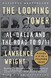 The Looming Tower: Al-Qaeda and the Road to 9/11: more info
