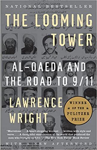 The Looming Tower Al Qaeda And The Road To 911 Lawrence Wright
