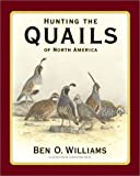 Hunting the Quails of North America, Ben O. Williams, 1572233079
