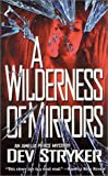 A Wilderness of Mirrors, Dev Stryker, 0812571002