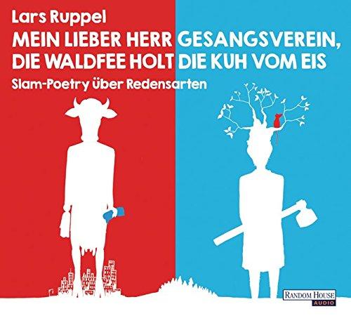 Mein Lieber Herr Gesangsverein Die Waldfee Holt Die Kuh Vom Eis  Slam Poetry über Redensarten