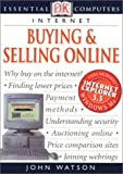 Buying and Selling Online, John Watson, 0789480255