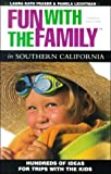 img - for Fun with the Family in Southern California: Hundreds of Ideas for Day Trips with the Kids (Fun with the Family Series) book / textbook / text book