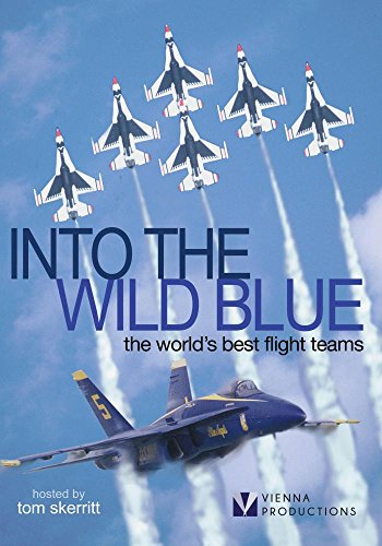 Into the Wild Blue: The World's Best Flight Teams ()