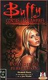Buffy contre les vampires, tome 18 : Pouvoir de persuasion par Massie