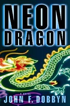 Neon Dragon: A Knight and Devlin Thriller by [Dobbyn, John]