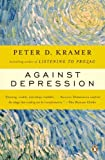 Against Depression, Peter D. Kramer, 0143036963