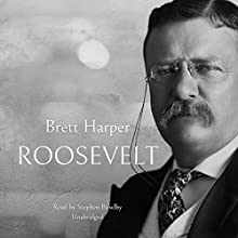 Roosevelt Audiobook by Brett Harper Narrated by Stephen Bowlby