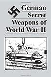German Secret Weapons of World War II, Anonymous, 0873643453