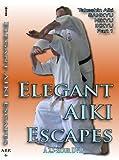 ELEGANT ESCAPES: TAKESHIN Aiki-ju-jutsu Sankyu, Nikyu, Ikkyu, Shodan, Part 1