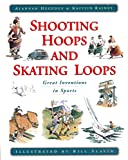 img - for Shooting Hoops and Skating Loops: Great Inventions in Sports book / textbook / text book