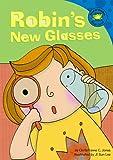 Robin's New Glasses, Christianne C. Jones, 1404815872