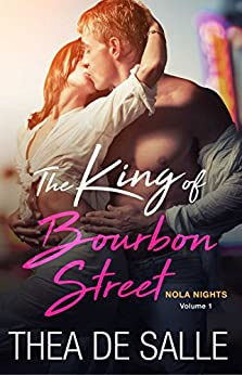 The King of Bourbon Street (NOLA Nights Book 1) by [de Salle, Thea]