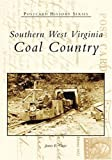 Southern West Virginia, James E. Casto, 0738516651