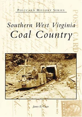 Southern West Virginia: Coal  Country (Postcard History Series) (Charleston Sc Postcards)