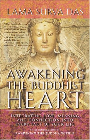Awakening the Buddhist Heart: Integrating Love, Meaning, and Connection into Every Part of Your Life
