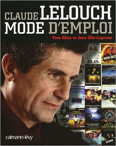 En ligne Claude Lelouch : Mode d'emploi pdf, epub ebook