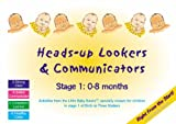Heads-up Lookers and Communicators: Stage 1: 0-8 Months (Little Baby Books)
