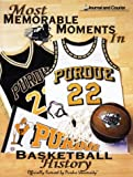 img - for Most Memorable Moments in Purdue Basketball History book / textbook / text book