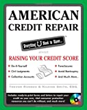 American Credit Repair: Everything U Need to Know About Raising Your Credit Score (Everything You Need to Know (McGraw-Hill))