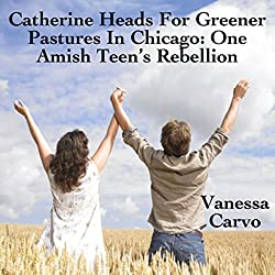 Catherine Heads For Greener Pastures In Chicago: One Amish Teen's Rebellion