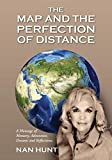 img - for The Map and the Perfection of Distance: A Montage of Memory, Adventure, Dreams and Reflections. by Hunt, Nan (2014) Paperback book / textbook / text book