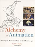 The Alchemy of Animation: Making an Animated Film in the Modern Age (Disney Editions Deluxe (Film))