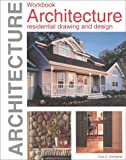 Architecture : Residential Drawing and Design, Kicklighter, Clois E., 1566375916