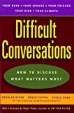 Difficult Conversations, Douglas Stone and Sheila Heen, 0670883395