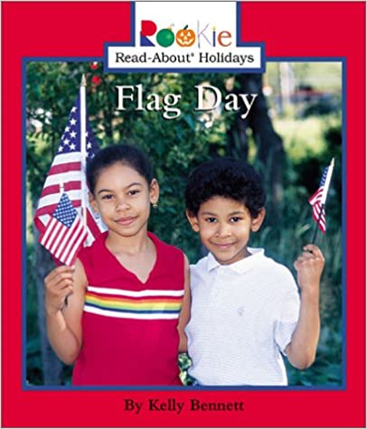 Ebookin mobiiliversio ladataan Flag Day (Rookie Read-About Holidays) PDF by Kelly Bennett