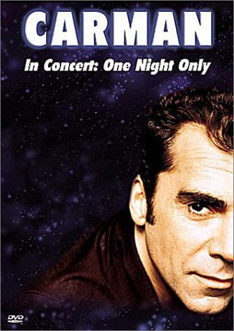Carman in Concert - One Night Only by Image Entertainment