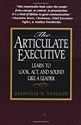 The Articulate Executive: Learn to Look, Act, and Sound Like a Leader: Learn to Look, Act, and Sound Like a Leader