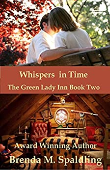 Whispers In Time (The Green Lady Inn Book 2) by [Spalding, Brenda]