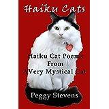 Haiku Cats: Haiku Cat Poems from a Very Mystical Cat