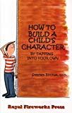 How to Build a Child's Character, Stephen Birchak, 0898246652
