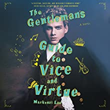 The Gentleman's Guide to Vice and Virtue Audiobook by Mackenzi Lee Narrated by Christian Coulson