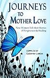 Journeys to Mother Love, Ellen Cardwell, 0981892957