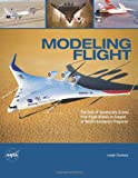 Modeling Flight, Joseph R. Chambers and National Aeronautics And Administration, 1494743299