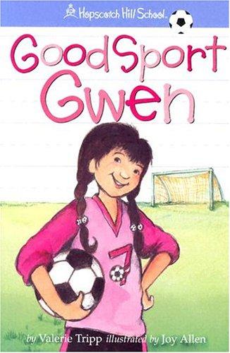 Good Sport Gwen (Hopscotch Hill School)