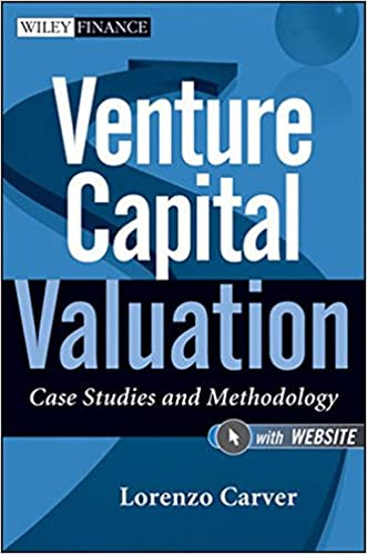 Venture Capital Valuation, Website: Case Studies and Methodology