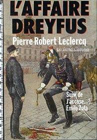 L'affaire Dreyfus par Pierre-Robert Leclercq