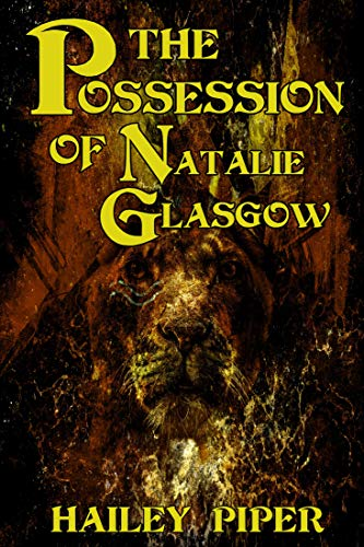 The Possession of Natalie Glasgow by [Piper, Hailey]