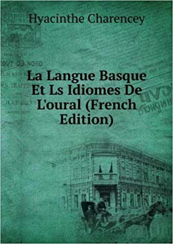Lire en ligne La Langue Basque Et Ls Idiomes De L'oural (French Edition) epub, pdf